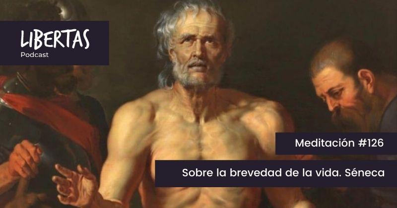 Sobre la brevedad de la vida. Séneca (#126) - agustinblanco.com
