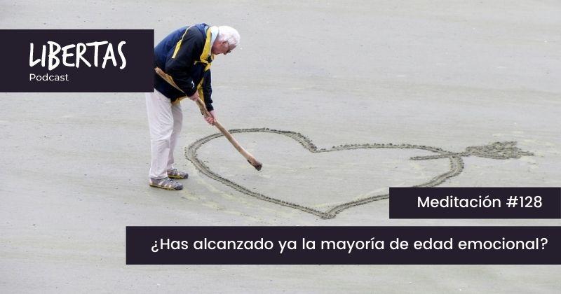 ¿Has alcanzado ya la mayoría de edad emocional? (#128) - agustinblanco.com
