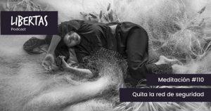 Quita la red de seguridad (#110) - agustinblanco.com
