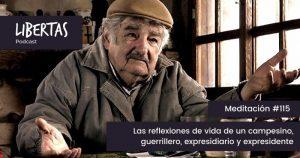 Las reflexiones de vida de un campesino, guerrillero, expresidiario y expresidente (#115) - agustinblanco.com