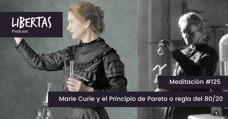 Marie Curie y el Principio de Pareto o regla del 80/20 (#125) - agustinblanco.com
