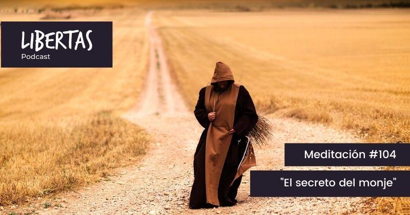 El secreto del monje (#104) - agustinblanco.com