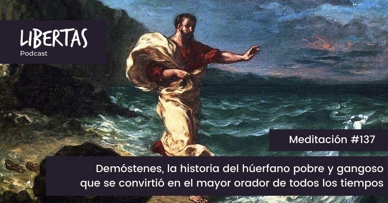 Demóstenes, la historia del húerfano pobre y gangoso que se convirtió en el mayor orador de todos los tiempos (#137) - agustinblanco.com