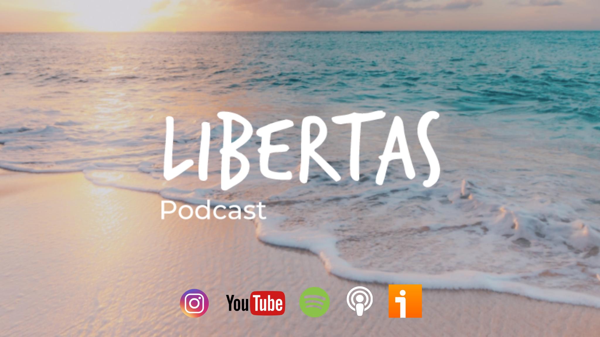 Libertas Podcast - Agustín Blanco - agustinblanco.com