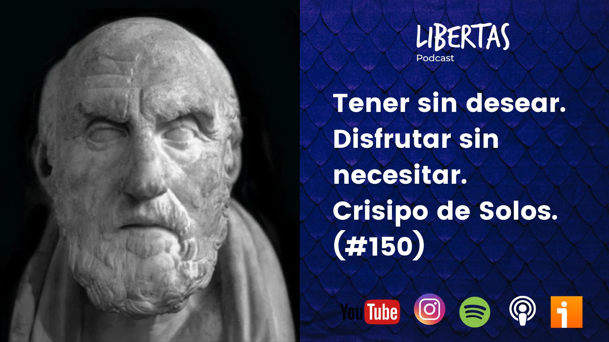 Tener sin desear. Disfrutar sin necesitar. Crisipo de Solos. (#150) - agustinblanco.com