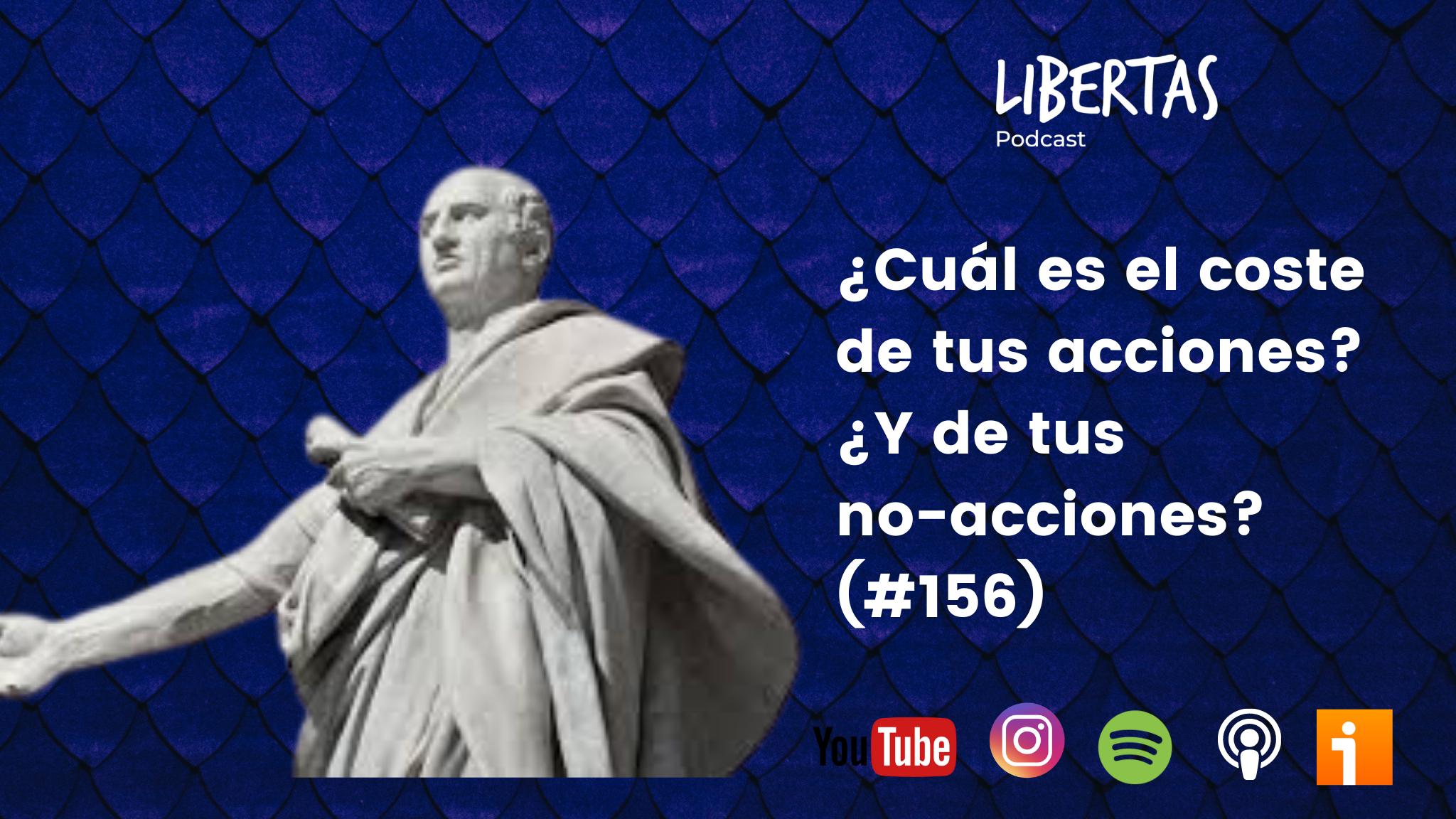 ¿Cuál es el coste de tus acciones?¿Y de tus no-acciones? (#156) - agustinblanco.com
