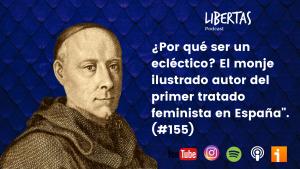 """¿Por qué ser un ecléctico? El monje ilustrado autor del primer tratado feminista en España"""". (#155) - agustinblanco.com"""